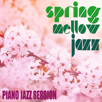 SPRING MELLOW JAZZ